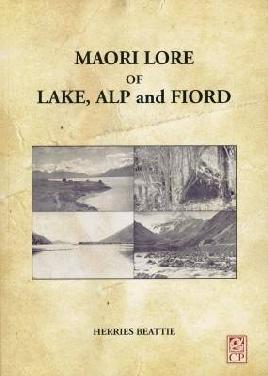 Maori Lore of Lake, Alp and Fiord