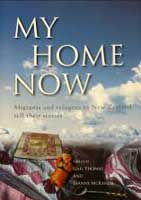 Catalogue link for My home now: Migrants and Refugees to New Zealand Tell Their Stories