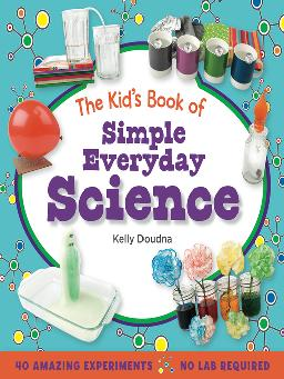 Book cover of The Kid's Book of Simple Everyday Science
