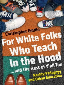 For White Folks Who Teach in the Hood, and the Rest of Y'all Too