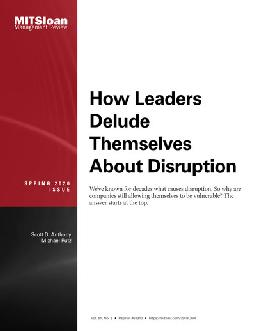 How Leaders Delude Themselves About Disruption