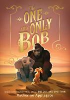 Cover of the One and Only Bob by Katherine Applegate