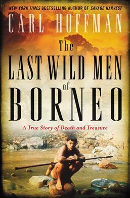 Catalogue record for The last wild men of Borneo