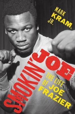 Catalogue link for Smokin' Joe: The life of Joe Frazier