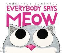 Everybody Says Meow