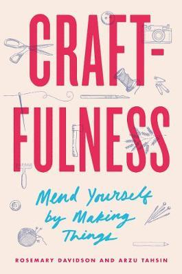 Catalogue record for Craftfulness: Mend yourself by making things