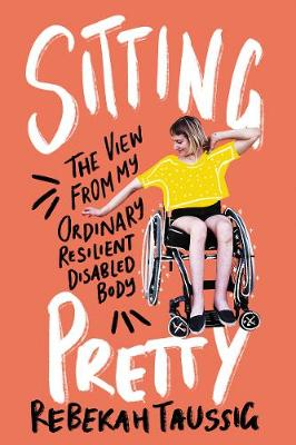 Catalogue record for Sitting Pretty The View From My Ordinary Resilient Disabled Body