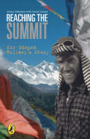 Reaching the Summit Sir Edmund Hillary's Story