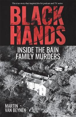 Catalogue record for Black hands: Inside the Bain family murders