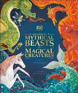 The Book of Mythical Beasts and Magical Creatures