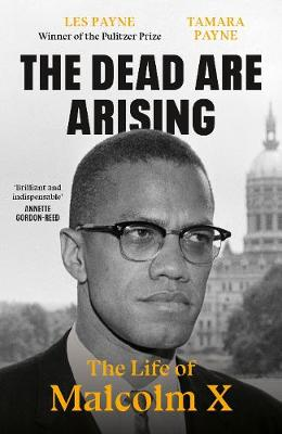 Catalogue search for The dead are arising: The life of Malcolm X