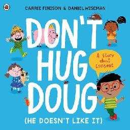 Don't Hug Doug (he Doesn't Like It)