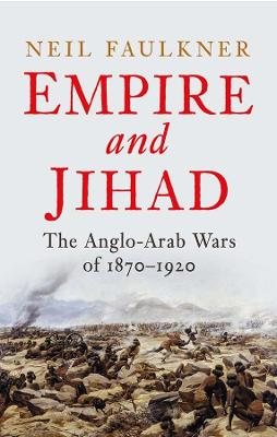 Catalogue record for Empire and Jihad: The Anglo-Arab Wars of 1870-1910