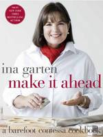 Make It Ahead - Garten, Ina