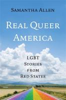 Catalogue link for Real queer America: LGBT stories from red states