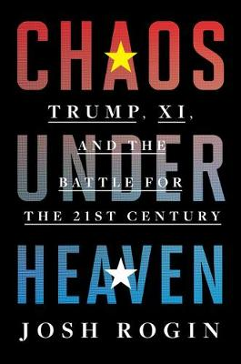Catalogue record for Chaos Under Heaven Trump, Xi, and the Battle for the Twenty-first Century