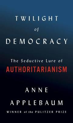 Catalogue record for Twilight of democracy: The seductive lure of Authoritarianism