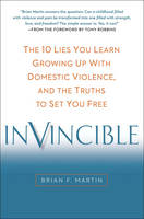 Catalogue record for Invincible The 10 Lies You Learn Growing up With Domestic Violence, and the Truths to Set You Free
