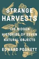 Catalogue record for Strange harvests: The hidden histories of seven natural objects