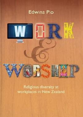 Catalogue record for Work & worship: Religious Diversity at Workplaces in New Zealand