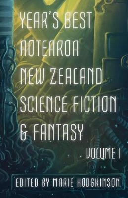 Catalogue search for Year's best Aotearoa New Zealand Science fiction & fantasy, vol 1