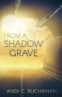 Catalogue search for From a shadow grave