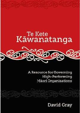 Catalogue record for Te Kete Kāwanatanga: A Resource for Governing High-performing Māori Organisations