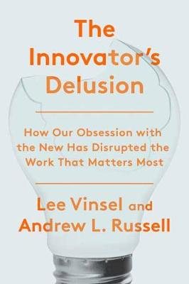 The Innovation Delusion