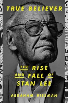 Catalogue record for True believer: The rise and fall of Stan Lee