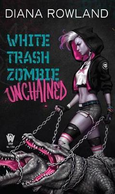 White Trash Zombie Unchained