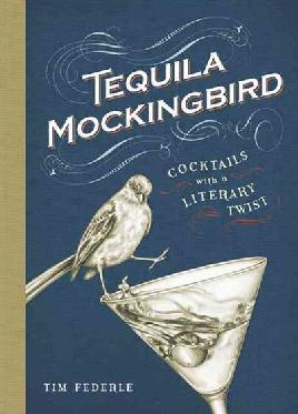 Catalogue record for Tequila Mockingbird: Cocktails with a literary twist