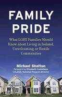 Catalogue record for Family pride: What LGBT families show know about Navigating Home, School, and Safety in Their Neighborhoods