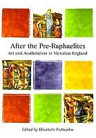 After the Pre-Raphaelites