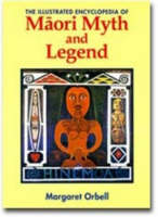 The Illustrated Encyclopedia of Māori Myth and Legend
