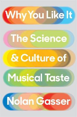 Catalogue link for Why you like it: The science & culture of musical taste