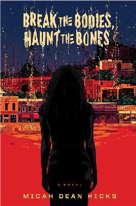 Break the Bodies, Haunt the Bones