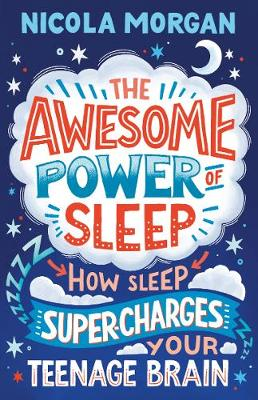 Catalogue record for The Awesome Power of Sleep: How Sleep Super-charges Your Teenage Brain