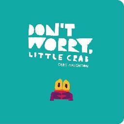 Catalogue record for Don't worry, Little Crab