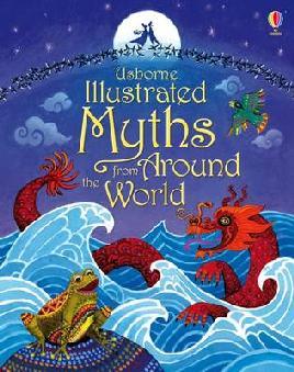 Usborne Illustrated Myths From Around the World