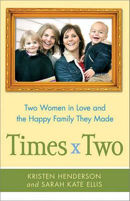 Catalogue record for Times x two: Two women in love and the happy family they made