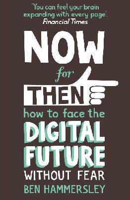 Catalogue record for Now for then: How to face the digital future without fear