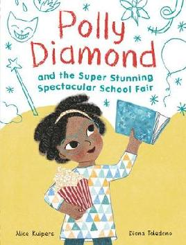 Polly Diamond and the Super, Stunning, Spectacular School Fair