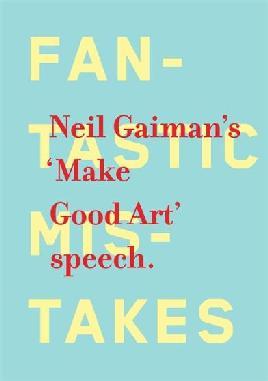 Neil Gaiman's 'make Good Art' Speech
