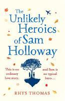 The Unlikely Heroics of Sam Holloway