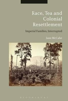 Race, Tea and Colonial Resettlement