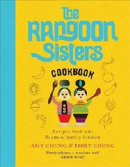 The Rangoon Sisters Cookbook