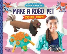 Make A Robo Pet your Way