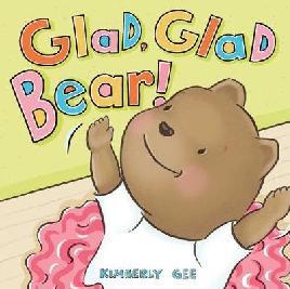 Glad, Glad Bear!
