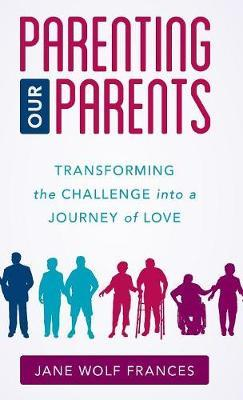 Parenting Our Parents