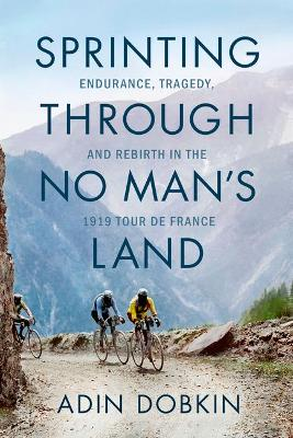 Catalogue record for Sprinting Through No Man's Land: Endurance, Tragedy, and Rebirth in the 1919 Tour De France